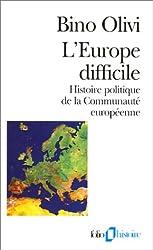 L'Europe difficile. Histoire politique de la communauté européenne
