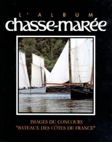 L'Album Chasse-marée : images du concours Bateaux des côtes de France