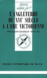 L'ANGLETERRE DU 16EME SIECLE A L'ERE VICTORIENNE (1485-1837). 5ème édition