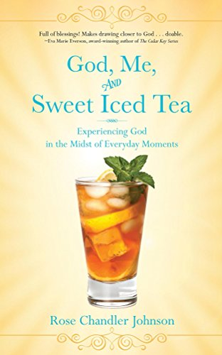 God, Me, and Sweet Iced Tea: Experiencing God in the Midst of Everyday Moments (English Edition) Rose-iced Tea