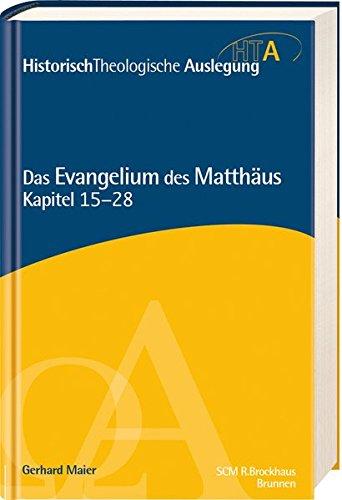 Das Evangelium des Matthäus, Kapitel 15-28 von Karl-Heinz Vanheiden