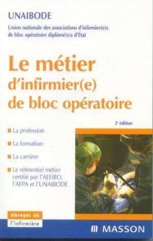 Le mtier d'infirmier(e) de bloc opratoire de UNAIBODE (15 janvier 2004) Broch