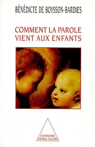 COMMENT LA PAROLE VIENT AUX ENFANTS. : De la naissance jusqu'à deux ans