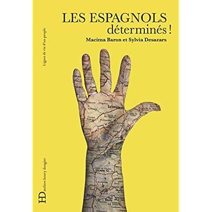 Les Espagnols, déterminés (Lignes de vie d'un peuple)