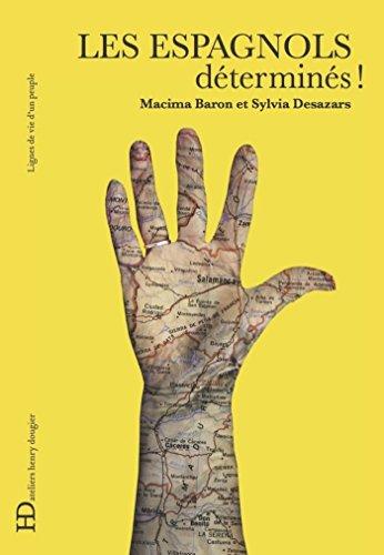 Les Espagnols, déterminés (Lignes de vie d'un peuple) par Nacima Baron-yelles