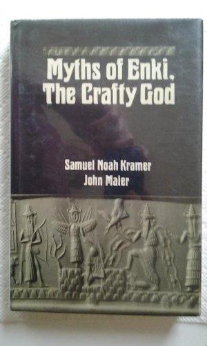 Myths of Enkia: The Crafty God por Samuel Noah Kramer
