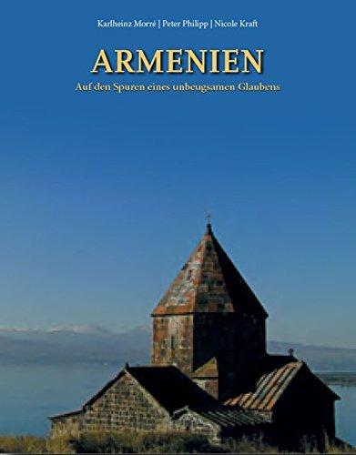Armenien - Auf den Spuren eines unbeugsamen Glaubens