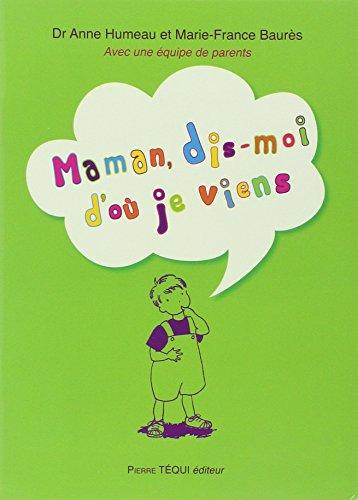 Maman, dis-moi d'où je viens par Anne Humeau, Marie-France Baurès