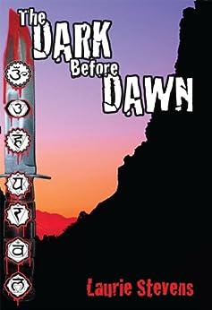 The Dark Before Dawn (A Gabriel McRay Novel) (English Edition) de [Stevens, Laurie]