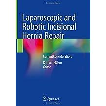 Laparoscopic and Robotic Incisional Hernia Repair