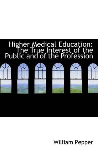 Higher Medical Education: The True Interest of the Public and of the Profession