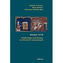 Europa 1215: Politik, Kultur und Literatur zur Zeit des IV. Laterankonzils (Beihefte zum Archiv für Kulturgeschichte)