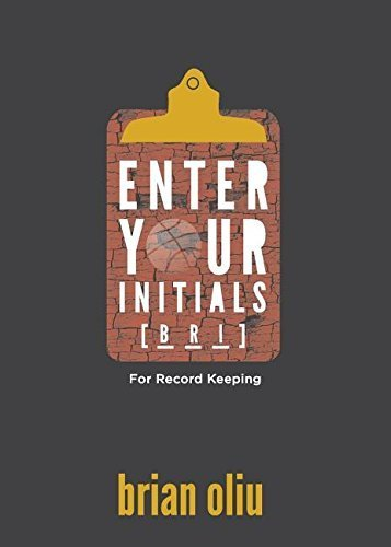 Enter Your Initials for Record Keeping by Brian Oliu (2015-07-17)