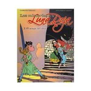 Los Misterios De La Luna Roja 2 El Ataque Del Circo / Mysteries of the Red Moon 2 Ataque of the Circus por Carlos Trillo
