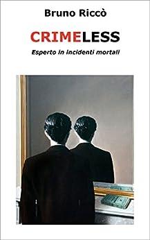 CRIMELESS: Esperto in incidenti mortali di [Riccò, Bruno]