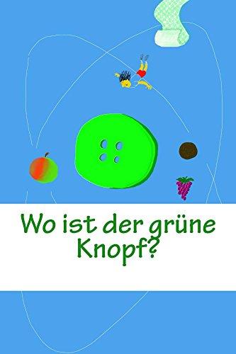 Wo ist der gruene Knopf?: Die Suche eBook: Jan Myszkowski: Amazon.de ...