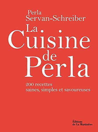 La Cuisine de Perla. 200 recettes saines, simples et savoureuses