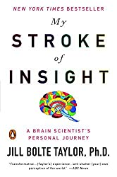 My Stroke of Insight: A Brain Scientist's Personal Journey by Jill Bolte Taylor (2009-05-26)