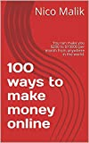 100 ways to make money online: You can make  $200 to $10000 per month from anywhere in the world. (English Edition)