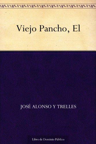 Viejo Pancho, El por José Alonso y Trelles