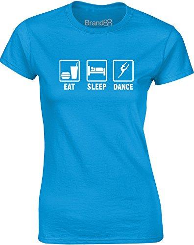 Brand88 - Eat Sleep Dance, Gedruckt Frauen T-Shirt Türkis/Weiß