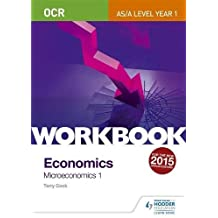 OCR A-Level/AS Economics Workbook: Microeconomics 1 (Ocr a Level/As Year 1)
