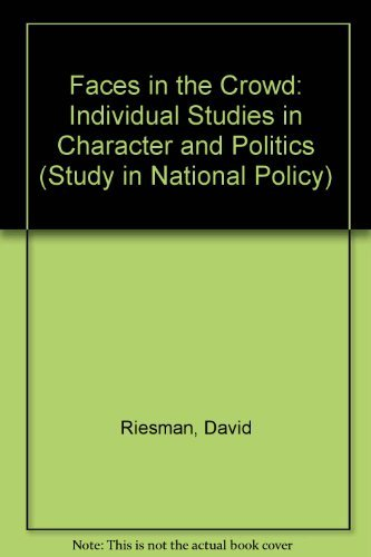 Faces in the Crowd: Individual Studies in Character and Politics (Study in National Policy) by David Riesman (1952-12-30)