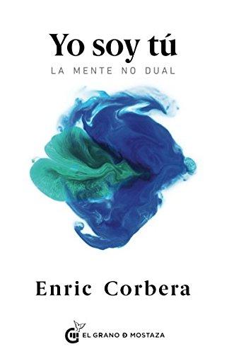 Yo Soy Tú (Inspirados a un curso de milagros) por Enric Corbera