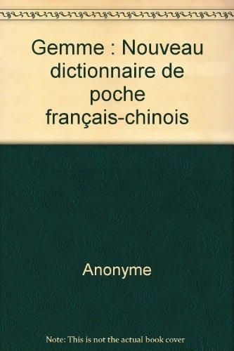 Gemme : Nouveau dictionnaire de poche français-chinois par Anonyme