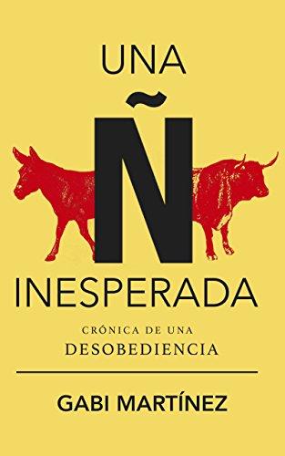 Una ñ inesperada: Crónica de una desobediencia. Antonio Baños en campaña electoral