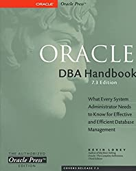 [(Oracle DBA Handbook: 7.3 Edition)] [By (author) Kevin Loney] published on (January, 1997)