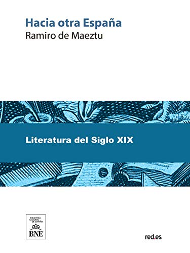Hacia otra España por Ramiro de Maeztu