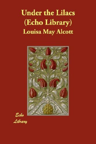 Under the Lilacs (Echo Library) by Louisa May Alcott (2007-10-15)