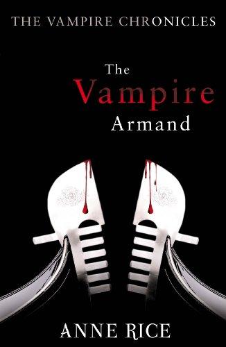 The Vampire Armand: The Vampire Chronicles 6