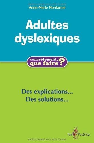 Adultes dyslexiques de Anne-Marie Montarnal (1 mars 2012) Broch