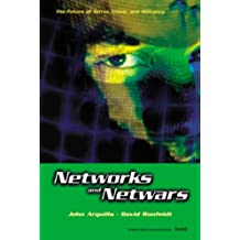 Networks and Netwars: The Future of Terror, Crime, and Militancy (English Edition)