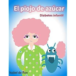 EL PIOJO DE AZÚCAR, diabetes infantil: Un divertido cuento sobre una niña con diabetes y piojos.