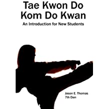 Tae Kwon Do Kom Do Kwan: An Introduction For New Students by Jason E. Thomas (2008-10-26)