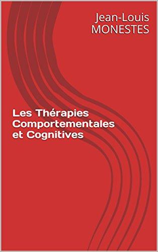 Les Thérapies Comportementales et Cognitives par Jean-Louis MONESTES