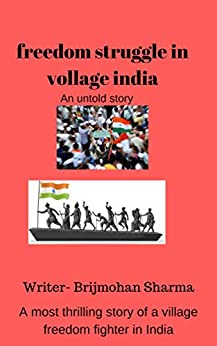 Descargar PDF Gratis Freedom Struggle in Village India (An untold story): (An Untold Story) (3rd Book)