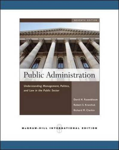 Public Administration: Politics and Law in the Public Sector. David Rosenbloom, Robert Kravchuk by David H. Rosenbloom (2008-07-01)