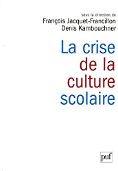 La crise de la culture scolaire : Origines, interprétations, perspectives
