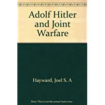 Adolf Hitler and Joint Warfare