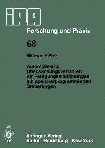 Automatisierte Steuerung (Automatisierte Überwachungsverfahren für Fertigungseinrichtungen mit speicherprogrammierten Steuerungen (IPA-IAO - Forschung und Praxis, Band 68))