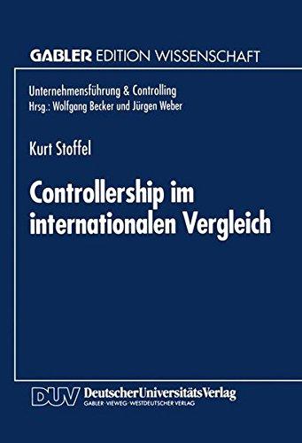 Controllership im internationalen Vergleich (Unternehmensführung & Controlling) (German Edition) (Unternehmensführung & Controlling)