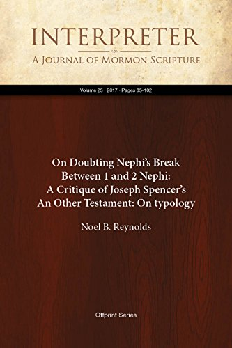on-doubting-nephis-break-between-1-and-2-nephi-a-critique-of-joseph-spencers-an-other-testament-on-t