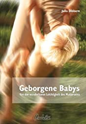 Geborgene Babys. Von der wunderbaren Leichtigkeit des Mutterseins