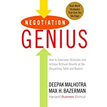Negotiation Genius: How to Overcome Obstacles and Achieve Brilliant Results at the Bargaining Table and Beyond by Deepak Malhotra (2007-09-25)