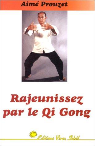 Rajeunissez par le qi-gong