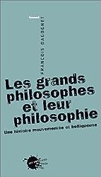 Les Grands Philosophes et leur philosophie : Une histoire mouvementée et belliqueuse